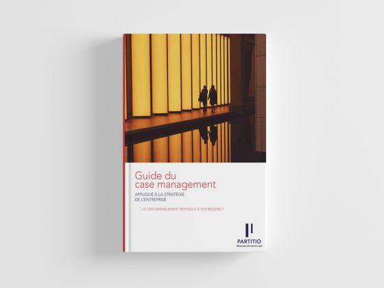 Guide du Case Management appliqué à la stratégie de l'entreprise